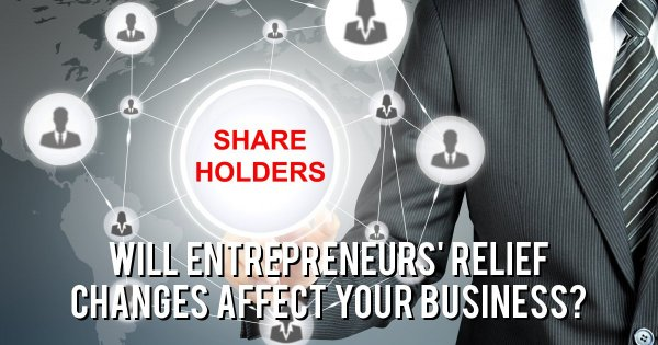 Will Entrepreneurs' Relief changes affect your business?