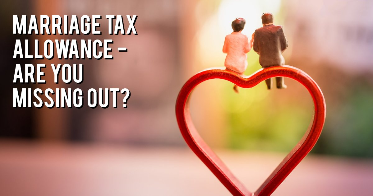 Marriage tax allowance - Are you missing out?