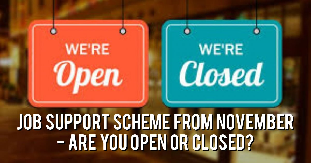 Job Support Scheme from November - are you Open or Closed?